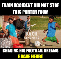 Memes, 🤖, and Braveheart: TRAIN ACCIDENT DID NOT STOP  THIS PORTER FROM  BACK  BENCHERS  CHASING HISFOOTBALL DREAMS  BRAVEHEART