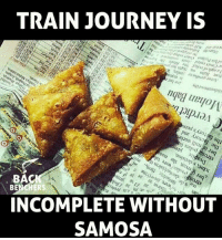 Memes, 🤖, and Journeys: TRAIN JOURNEY IS  PUL  lluu  BE  INCOMPLETE WITHOUT  SAMOSA
