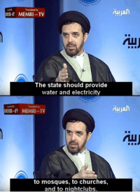 Tumblr, Blog, and Water: Tramlated by  The state should provide  water and electricity  ESIIV MEMRI TV  Au  to mosques, to churches,  and to nightclubs. tariqah: