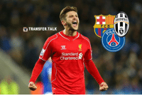 Barcelona and Juventus are interested in Liverpool midfielder Adam Lallana, 28, and face competition from Paris St-Germain.: TRANSFER,TALK  NI  LEC.  Standard &  Chartered&  JUVENTUS  F C B  GER Barcelona and Juventus are interested in Liverpool midfielder Adam Lallana, 28, and face competition from Paris St-Germain.