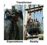 Transformers: Transformer  Expectations  Reality