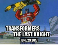 25 Best Transformer The Last Knight Memes Transformers The Last