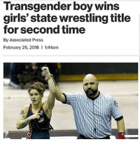 Funny, Girls, and Shit: Transgender boy wins  girls' state wrestling title  for second time  By Associated Press  February 25, 2018 1:44am The easy way to win shit be a nigga and Batista bomb girls 💀