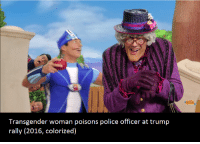 Police, Transgender, and Trump: Transgender woman poisons police officer at trump  rally (2016, colorized) <p>So sad 😢😢😢 Pls donate.</p>