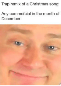 Christmas, Honda, and Reddit: Trap remix of a Christmas song:  Any commercial in the month of  December:
