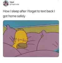 Memes, Trap, and Wshh: TRAP  @TrapForde  How I sleep after I forget to text back l  got home safely All the time.. 😂☠️ WSHH