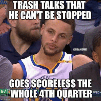 Memes, 🤖, and Trash Talk: TRASH TALKS THAT  HE CANT BE STOPPED  @NBAMEMES  12  COESSCORELESS THE  97  WHOLE ATH QUARTER  WEDN  ONUS  IT  imgfip.com 🙃 🙃 🙃 ... steph stephen curry stephcurry stephencurry warriors celtics trash talk trashtalk boston nba meme memes funny basketball nbamemes