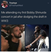 "Bobby Shmurda, Jail, and Love: Trashye  @TrashyeWest  Me attending my first Bobby Shmurda  concert in jail after dodging the draft in  WW3 ""Ima fight for my country cause I love my country 🇺🇸🇺🇸🇺🇸"" *country accent*"