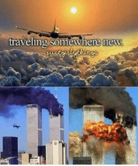 I need more 9-11 memes: traveling somewhere new I need more 9-11 memes