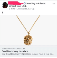 BlackBerry, Grandma, and Life: traveling to Atlanta  airport from LAX.  9 mins , Los Angeles, CA-  3  EVERLINGJEWELRYS.COM  Gold Blackberry Necklace  Our Gold Blackberry Necklace is cast from a real en...