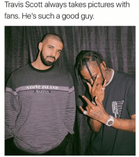 Drake, Memes, and Travis Scott: Travis Scott always takes pictures with  fans. He's such a good guy  ONE ISLAND  MARINA  E travisscott and drake 😂