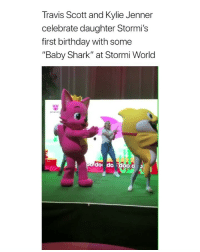 "Birthday, Cute, and Kylie Jenner: Travis Scott and Kylie Jenner  celebrate daughter Stormi's  first birthday with some  ""Baby Shark"" at Stormi World  doi do dood this is so cute"