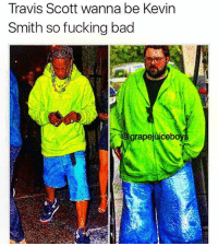 Travis Scott, Kevin Smith, and Dank Memes: Travis Scott wanna be Kevin  Smith so fucking bad  grapejuicebo Poser asss