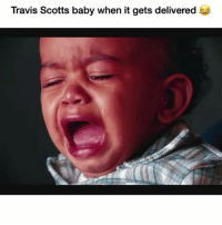 This actually go hard 😂🔥: Travis Scotts baby when it gets delivered This actually go hard 😂🔥