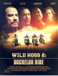 Memes, Bachelor, and Wild: TRAVOLTA  LAWRENCE  ALLEN  WILD HOGS 2:  BACHELOR RIDE  MACY