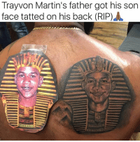 Memes, Back, and 🤖: Trayvon Martin's father got his son  face tatted on his back (RIP
