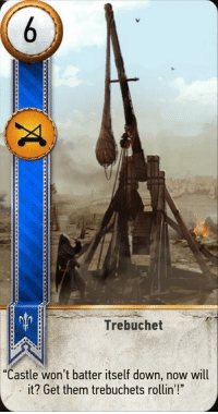 "trebuchet: Trebuchet  ""Castle won't batter itself down, now wil  it? Get them trebuchets rollin'!"""