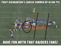 Trent Richardson's career: TRENT RICHARDSON'S CAREERSUMMEDUPIN ONE PIC  @NFL MEMES  HAVE FUN WITH THAT RAIDERS FANS! Trent Richardson's career