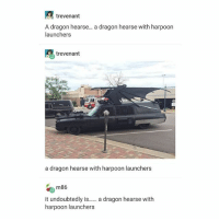 Dragons, Trendy, and Dragon: trevenant  A dragon hearse... a dragon hearse with harpoon  launchers  trevenant  a dragon hearse with harpoon launcher:s  m86  it undoubtedly i a dragon hearse with  harpoon launchers dream car