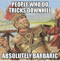 Skateboarding, Tbh, and Skate: TRICKS DOWNHILL  S-  ABSOLUTELY BARBARIC Tbh... tag your skating buddy!!! skatememes skateeverydamnday thankyouskateboarding skateallday skateordie skatememe sk8memes sk8 skateboarding skating skateboard skatermemes skateboarder kickflip ollie treflip skateordie skateboardingmemes skaters skater skate skateanddestroy skatelife