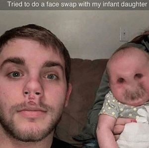 Dank, Memes, and Target: Tried to do a face swap with my infant daughter Well this is demonic by wyman29 MORE MEMES