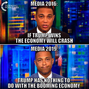 Hnng this is Obunga's economy: TRNINGMEDIA 2016:  POINT USA  IF TRUMPWINS  THE ECONOMY WILL CRASH  MEDIA 2019:  TRUMP HASNOTHING TO  DO WITH THE BOOMING ECONOMY Hnng this is Obunga's economy