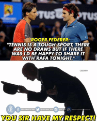 "#OffTopic: Respect Federer 👏  -CRISINHO: TROGER FEDERER:  ""TENNIS IS A TOUGH SPORT THERE  ARE NO DRAWS BUT IF THERE  WAS ID BE HAPPY TO SHARE IT  WITH RAFA TONIGHT""  CRISINHO  @Real Madrid-DNA  officialrma dna  www.realmad  na CONTI  YOU SIR HAVE MYRESPECTI #OffTopic: Respect Federer 👏  -CRISINHO"