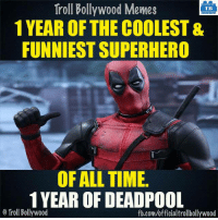 Memes, Deadpool, and 🤖: Troll Bollywood Memes  TB  1 YEAR OF THE COOLEST&  FUNNIEST SUPERHERO  OF ALL TIME.  1 YEAR OF DEADPOOL  o Troll Bollywood  fb.com/officialtrollbollywood Coolest SuperHero 8-|  <DM>