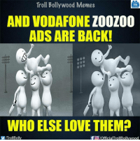 Love, Memes, and Troll: Troll Bollywood Memes  TB  AND VODAFONE  ZOOZOO  ADS ARE BACK!  WHO ELSE LOVE THEMP  VIITrollBolly  -Fa official TrollBollywood Who else? <3