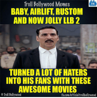 Memes, 🤖, and Awesome Movies: Troll Bollywood Memes  TB  BABY AIRLIFT RUSTOM  TURNEDALOT OF HATERS  INTO HIS FANS WITH THESE  AWESOME MOVIES  o Troll Bollywood  fb.com/officialtrollbollywood Akshay for you