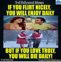 Memes, 🤖, and Flirt: Troll Bollywood Memes  TB  IF YOU FLIRT NICEN,  YOU WILL DIE DAILY!  Troll Bollywood  fb.com/officialtrollbollywood True :P