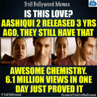 Music by AR Rahman is too Good...: Troll Bollywood Memes  TB  IS THIS LOVE?  AASHIQUI 2 RELEASED 3 YRS  AGO, THEY STILL HAVE THAT  AWESOME CHEMISTRY  6.1MILLION VIEWSIN ONE  DAY JUST PROVEDIT  o Troll Bollywood  fb.com/officialtrollbollywood Music by AR Rahman is too Good...