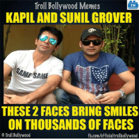 Every saturday and sunday :D: Troll Bollywood Memes  TB  KAPILAND SUNIL GROVER  SAME  THESE 2 FACES BRING SMILES  ONTHOUSANDS OF FACES  Troll Bollywood  fb.com/officialtrollbollywood Every saturday and sunday :D