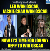 Troll Bollywood Memes  TB  LEO WON OSCAR,  JACKIE CHAN WONOSCAR  NOW IT'S TIME FOR JOHNNY  DEPP TO WIN OSCAR  Troll Bollywood  fb.com/officialtrollbollywood Sahi mein :D