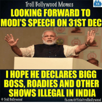 Waiting Modi ji..: Troll Bollywood Memes  TB  LOOKING FORWARD TO  MODI'S SPEECH ON a1ST DEC  I HOPE HE DECLARES BIGG  BOSS, ROADIES ANDOTHER  SHOWSILLEGAL IN INDIA  Troll Bollywood  fb.comuofficialtrollbollywood Waiting Modi ji..