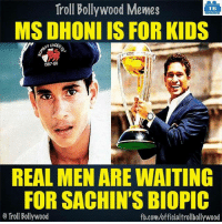 Memes, Bollywood, and Biopic: Troll Bollywood Memes  TB  MSDHONI IS FOR KIDS  UNDER  1987.88  REAL MEN ARE WAITING  FOR SACHIN'S BIOPIC  Troll Bollywood  fb.com/officialtrollbollywood Waiting.. :D