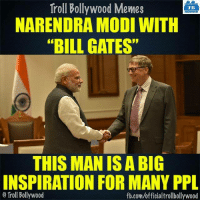 "True :D: Troll Bollywood Memes  TB  NARENDRA MODI WITH  ""BILL GATES""  THIS MANISA BIG  INSPIRATION FOR MANY PPL  Troll Bollywood  fb.com/officialtrollbollywood True :D"