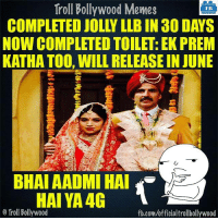Memes, Troll, and Bollywood: Troll Bollywood Memes  TB  NOW COMPLETED TOILET: EK PREM  KATHATOO, WILL RELEASE IN JUNE  BNAIAADMI HAI  HAI YA4G  o Troll Bollywood  fb.comuofficialtrollbollywood Akshay Kumar