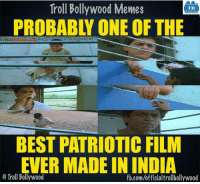 Memes, Troll, and Best: Troll Bollywood Memes  TB  PROBABLY ONE OF THE  BEST PATRIOTIC FILM  EVER MADE IN INDIA  Troll Bollywood  fb.com/officialtrollbollywood Swades..