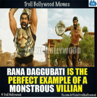 Memes, Troll, and fb.com: Troll Bollywood Memes  TB  RANA DAGGUBATI IS THE  PERFECT EXAMPLEOF A  MONSTROUS  VILLIAN  o Troll Bollywood  fb.com/officialtrolbollywood Rana Daggubati
