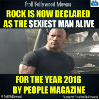 Alive, Memes, and Rocky: Troll Bollywood Memes  TB  ROCKIS NOW DECLARED  AS THE SEXIEST MAN ALIVE  FOR THE YEAR 2016  BY PEOPLE MAGAZINE  Troll Bollywood  fb.com/officialtrollbollywood #Rock 8-|