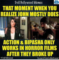 Memes, Troll, and Trolling: Troll Bollywood Memes  TB  THAT MOMENT WHEN YOU  WORKS IN HORROR FILMS  AFTER THEY BROKE UP  Troll Bollywood  fb.com/officialtrollbollywood Did you? :P