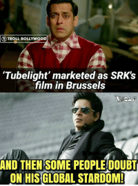 Shah Rukh Khan 's Global appeal for you! 😉❤  #Raj*  Subscribe >> Troll Bollywood: TROLL BOLLYWOOD  'Tubelight' marketed as SRK!s  film in Brussels  AND THEN SOME PEOPLEDOUBT  ON HIS GLOBAL STARDOM! Shah Rukh Khan 's Global appeal for you! 😉❤  #Raj*  Subscribe >> Troll Bollywood