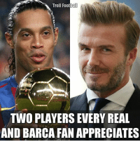 So true: Troll Foot  ball  TWO PLAYERS EVERY REAL  AND BARCA FAN APPRECIATES So true