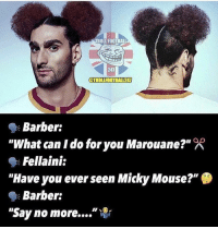 "Fellaini's new haircut 👆🏽😂 Rate it 1-10...: TROLL FOOTBALL  241  OTROLIFOOTBALI241  ""What can I do for you Marouane?""  ""Have you ever seen Micky Mouse?""  ""Say no more ""  Barber:  Fellaini:  Barber: Fellaini's new haircut 👆🏽😂 Rate it 1-10..."