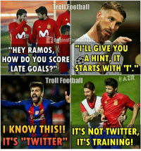 This 😂😂 Follow @instatroll.soccer: Troll Football  llFootbai  LL GIVE YOU  THEY RAMOS,  How DO YOU SCORE  A HINT, IT  LATE GOALS?  STARTS WITH T  Troll Football  HATR  ALKWAYS  KNOW THIS!! ITS NOT TWITTER  IT'S TWITTER  ITS TRAINING! This 😂😂 Follow @instatroll.soccer