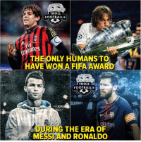 Fifa, Football, and Memes: TROLL  FOOTBALLO  THE ONLY HUMANS TO  HAVEWON A FIFA-AWARD  TROLL  ( FOOTBALL.  bkuten  okuten  DURING THE ERA OF  MESSI AND RONALDO Legends 😍 https://t.co/x4fbwNYDTd