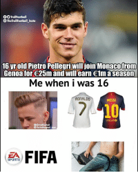 Memes, Sports, and Messi: TrollFootball  The TrollFootball Insta  16  yrold Pietro Pellegri will join Monacofrom  Genoa for 25m and will earn 1m a season  Me when i was 16  RONALDO  MESSI  10  unicef  OO TrollFoorball  TheTroll  ZA  SPORTS Record transfer fee for a 16 year old...