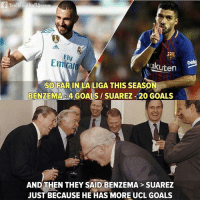 Goals, Memes, and La Liga: TrollFoothallArena  beko  Fly  Emira  hakuten  SO FAR IN LA LIGA THIS SEASON  BENZEMA 4 GOALS SUAREZ -20 GOALS  AND THEN THEY SAID BENZEMA> SUAREZ  JUST BECAUSE HE HAS MORE UCL GOALS Thoughts? 🤔