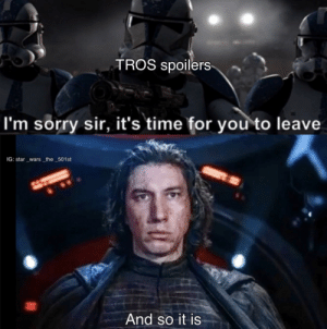 ⚠️ TROS spoiler ⚠️: TROS spoilers  I'm sorry sir, it's time for you to leave  IG: star _wars the 501st  And so it is ⚠️ TROS spoiler ⚠️